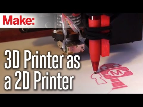 Using your 3D printer as a 2D printer