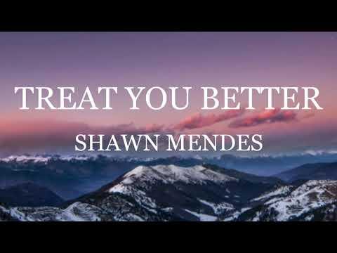 Shawn Mendes - TREAT YOU BETTER (Lyrics)  Cloud Vines