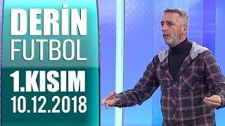 (..) Derin Futbol 10 Aralık 2018 Kısım 1/6 - Beyaz TV