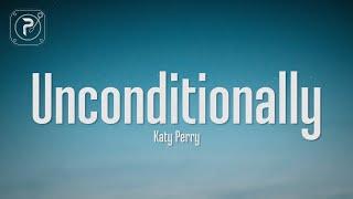 Katy Perry - Unconditionally (Lyrics)