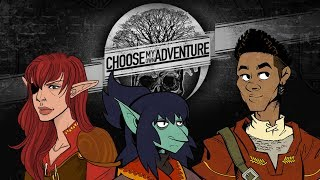 Choose My Own Adventure Our Adventurers find themselves in bodies d...