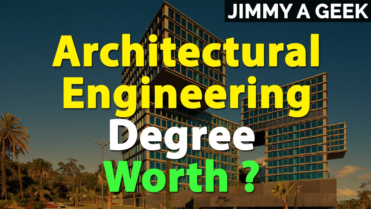 Is Architectural Engineering Degree Worth YouTube