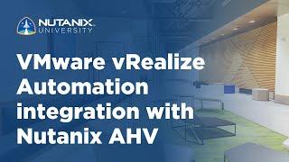 vmware vrealize automation integration with nutanix ahv