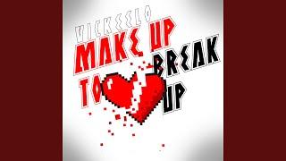 Make Up To Break Up