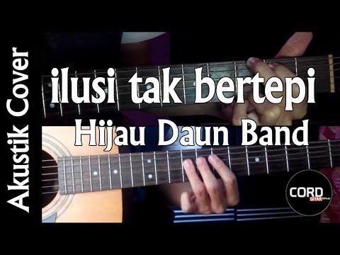 Ilusi Tak Bertepi Hijau Daun - Akustik Guitar