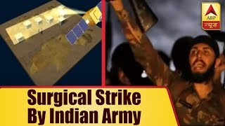 Complete Story Of SURGICAL STRIKE By Indian Army On Pakistan | ABP News
