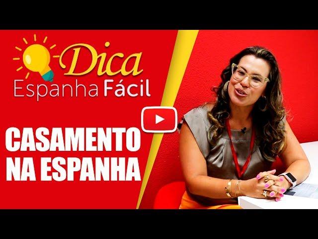 DICA ESPANHA FÁCIL: CASAMENTO NA ESPANHA