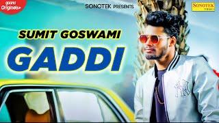 Download Lagu SUMIT GOSWAMI (Official Video)   New Haryanvi Songs Haryanvi 2020   Gaddi New Song   Sonotek mp3