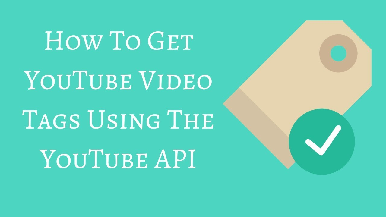 How To Get YouTube Video Tags Using The YouTube API
