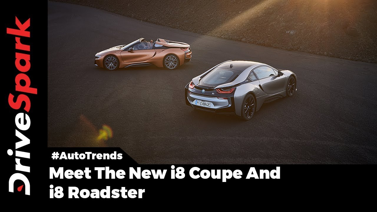 2018 Bmw I8 Roadster And I8 Coupe Quick Look Drivespark Youtube