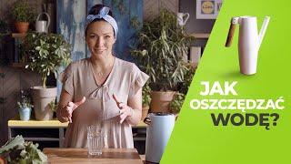 Jak oszczędzać wodę w kuchni? 13 SPOSOBÓW! 💧 | Kinga Paruzel & Kuchnia Lidla