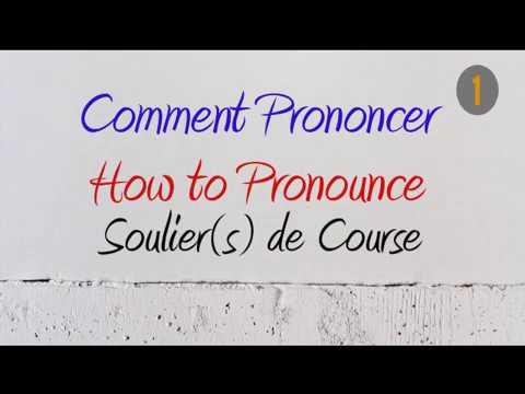 How to Pronounce – Comment Prononcer: Soulier(s) de course (Running shoe(s))
