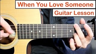 James TW - When You Love Someone | Guitar Lesson (Tutorial) Fingerpicking Style
