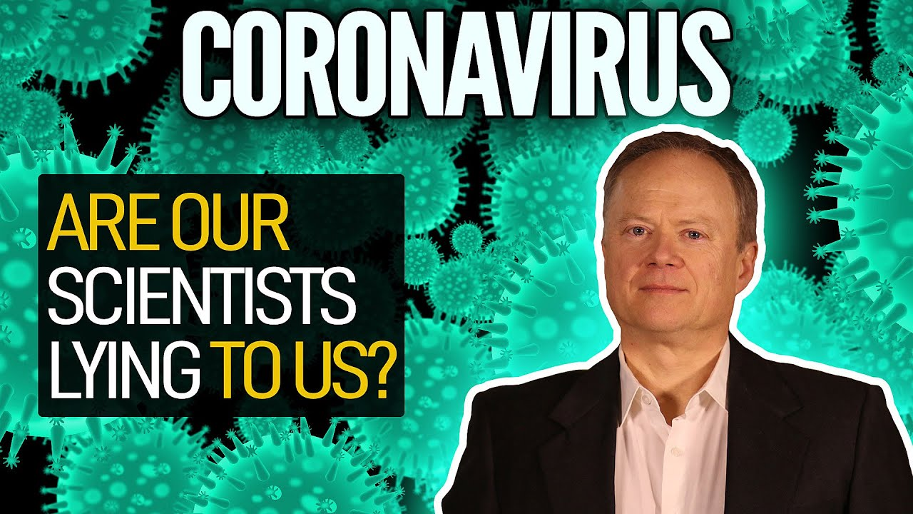 Coronavirus: Are Our Scientists Lying To Us? - YouTube