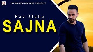 Sajna | Nav Sidhu ft Amzee Sandhu | Full Video | Latest Punjabi Song | 2015 | Hit Maker Recordz