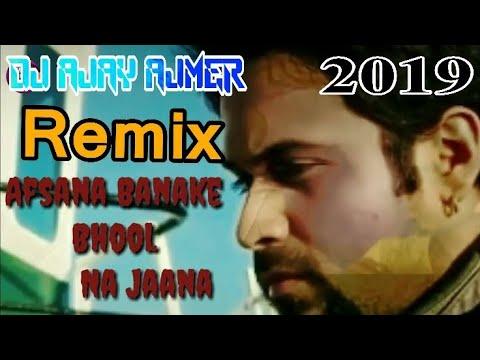 Afsana Bna Ke Bhul Na Jana 2019 Remix || DJ AJAY AJMER