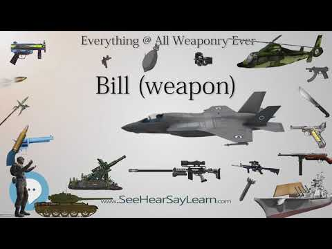Bill weapon (Everything WEAPONRY & MORE)💬⚔️🏹📡🤺🌎😜✅