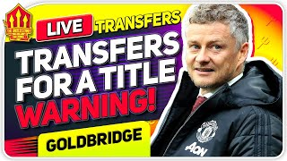 Solskjaer's Transfer & Title Warning! Man Utd News Now