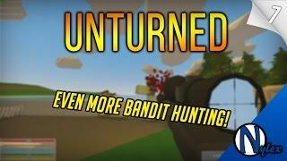Unturned | Even More Bandit Hunting! (#7)