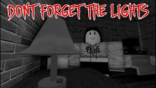 Don't Forget the Lights ( A Roblox Horror Story )