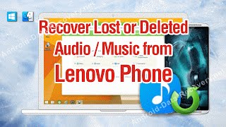 How to Recover Lost or Deleted Audio / Music from Lenovo Phone