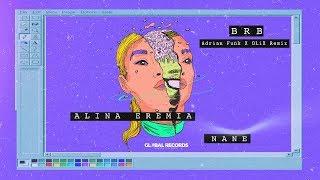 Descarca Alina Eremia x NANE - BRB (Adrian Funk X OLiX Remix)