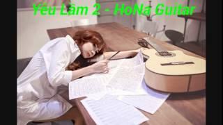 Yêu Lầm 2 guitar cover - HoNa guitar