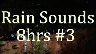 """8rs of Real Rain Sounds #3 """"Real Audio and Video"""""""