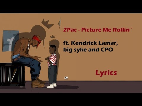 2Pac - PICTURE ME ROLLIN' (lyrics) ft. Kendrick Lamar, Big Syke and CPO