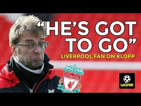 Liverpool Fan Calls For Klopp To Leave Liverpool!