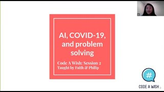 """AI 101"" #2 - AI, COVID-19, Problem Solving by Code a Wish"