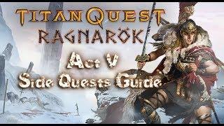 Titan Quest:Ragnarok - Side Quests Guide [ Act V ]