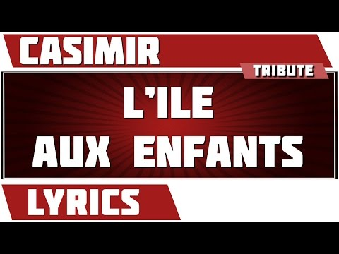 L'île Aux Enfants - Casimir - paroles