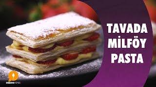 Tavada Milföy Pasta  - Onedio Yemek - Tatlı Tarifleri