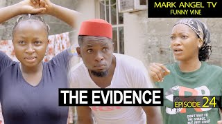 The Evidence | Caretaker Series  - Mark Angel TV (Episode 24)
