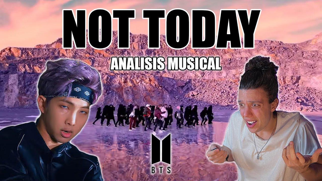 ANALIZO / ESCUCHO a BTS - NOT TODAY por PRIMERA VEZ | Análisis Musical