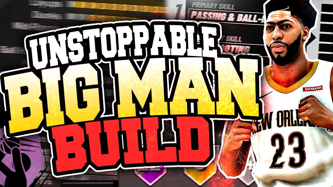 4240861881a BEST UNSTOPPABLE BIG MAN PLAYER BUILD IN NBA 2K19! WILL GET ALL THE ...