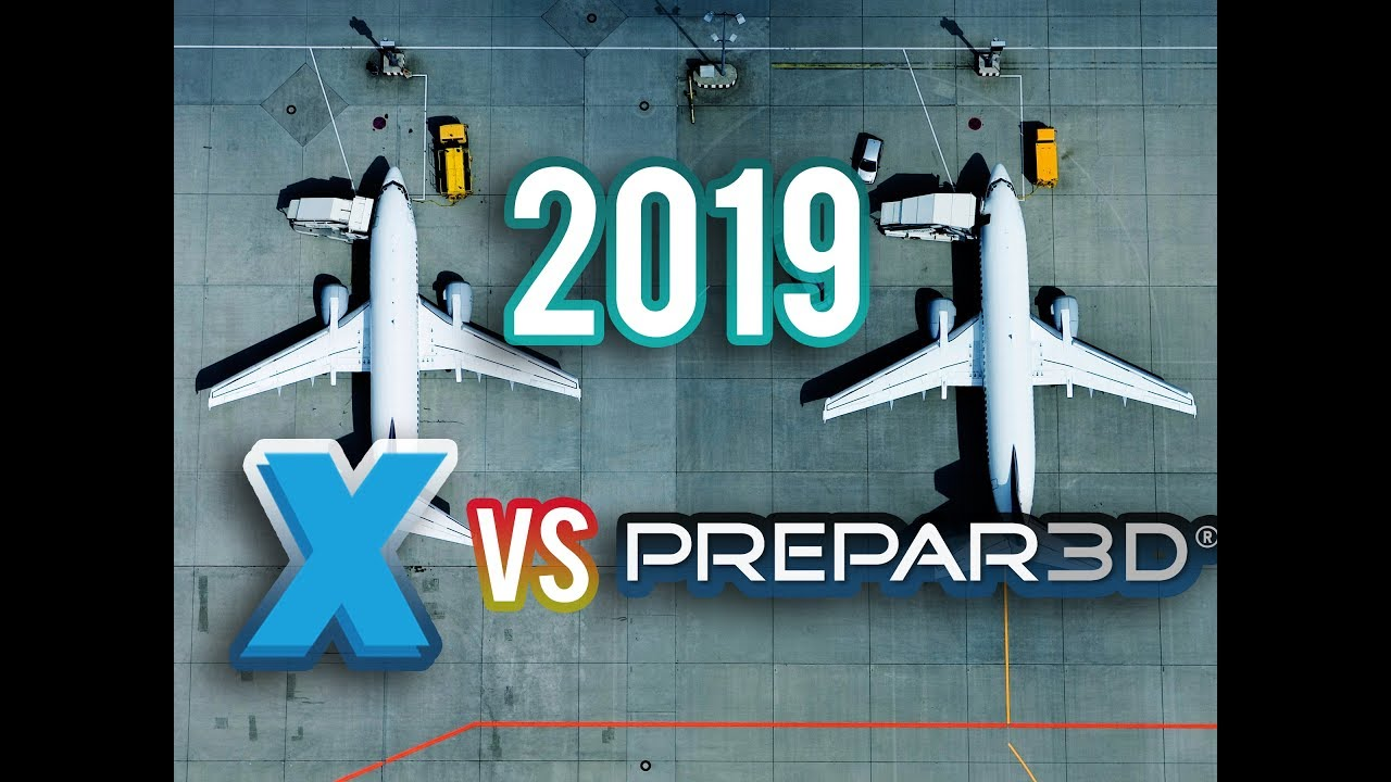 X-PLANE 11 VS P3D V4 2019