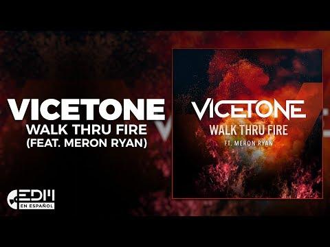 [Lyrics] Vicetone - Walk Thru Fire (feat. Meron Ryan) [Letra en español]