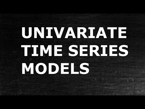 Univariate Time Series Models