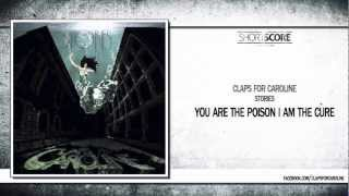 Watch Claps For Caroline You Are The Poison I Am The Cure video