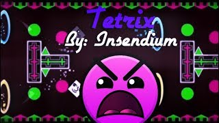 TETRIX BY : InsendiuM - GEOMETRY DASH 2.11