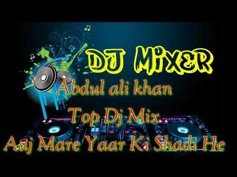 Dj  Aaj mare yaar ki shadi he wedding  song love mix dj