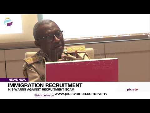 Immigration Recruitment: NIS Warns Against Recruitment Scam | NEWS