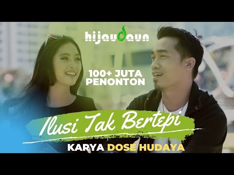 Free Download Hijau Daun - Ilusi Tak Bertepi (official Video Clip) Mp3 dan Mp4