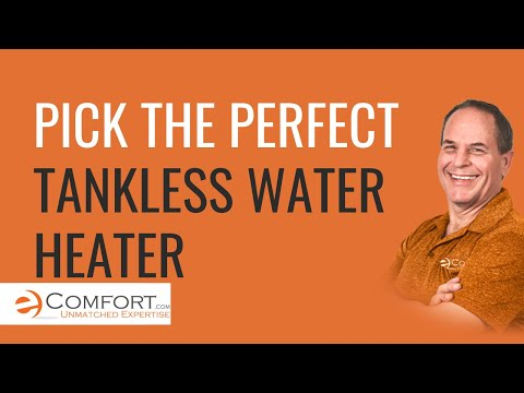 How To Pick The Perfect Tankless Water Heater