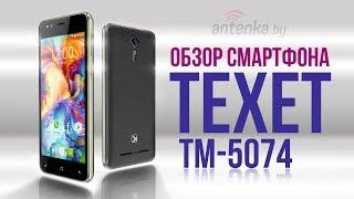 Обзор смартфона Texet TM-5074
