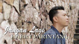 HARRY PARINTANG - JANGAN LAGI (SINGLE TERBARU 2021)
