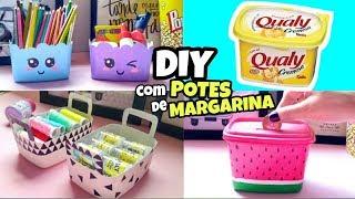 DIY IDÉIAS COM POTES DE MARGARINA