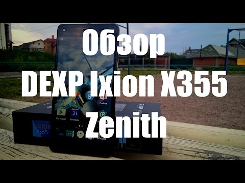 Обзор смартфона DEXP Ixion X355 Zenith - действительно флагман?